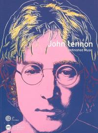 John Lennon : unfinished music : exposition, Paris, Cité de la musique, 19 octobre 2005-16 janvier 2006