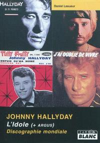 Johnny Hallyday : l'idole + argus (discographie mondiale)