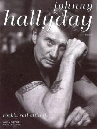 Johnny Hallyday : rock'n roll attitude