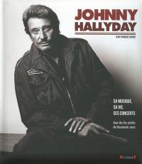 Johnny Hallyday : sa musique, sa vie, ses concerts
