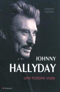 Johnny Hallyday : une histoire vraie