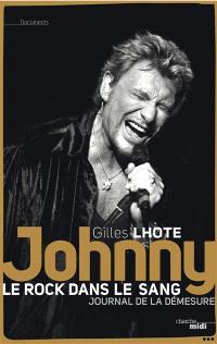 Johnny, le rock dans le sang : journal de la démesure