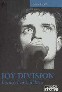 Joy Division : lumière et ténèbres