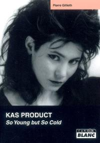 Kas product : so young but so cold