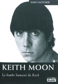 Keith Moon : la bombe humaine du rock