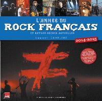 L'année du rock français 2014-2015 : et autres scènes actuelles