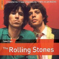 L'essentiel sur... the Rolling Stones : l'histoire, les chansons, les scandales