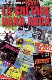 La culture hard rock : histoire, pratiques et imaginaires