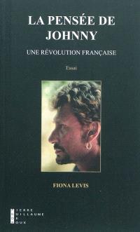 La pensée de Johnny : une révolution française : essai