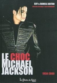 Le choc Michael Jackson : 1958-2009