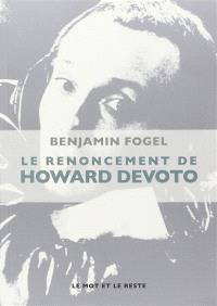 Le renoncement de Howard Devoto
