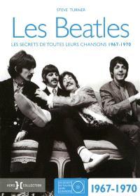 Les Beatles : les secrets de toutes leurs chansons. Volume 2, 1967-1970