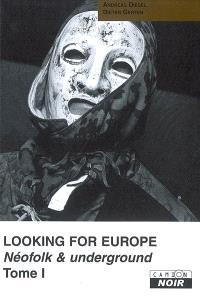 Looking for Europe : néofolk et underground. Volume 1
