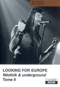 Looking for Europe : néofolk et underground. Volume 2