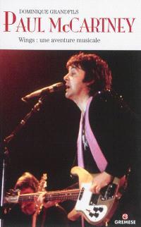 Paul McCartney : Wings, une aventure musicale