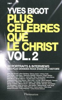 Plus célèbres que le Christ : 50 portraits & interviews des plus grandes rock stars de l'histoire. Volume 2