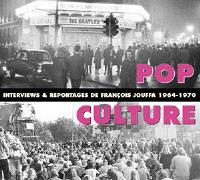 Pop culture : interviews et reportages 1964-1970