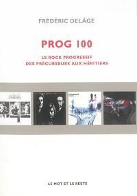 Prog 100 : le rock progressif, des précurseurs aux héritiers