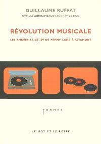 Révolution musicale : les années 67, 68, 69, de Penny Lane à Altamont