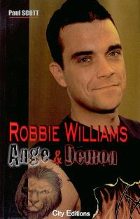 Robbie Williams : ange & démon