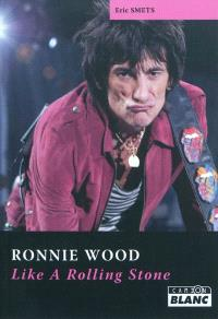 Ronnie Wood : like a Rolling Stone