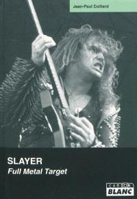 Slayer : full metal target