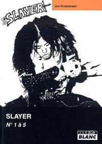 Slayer : n° 1 à 5