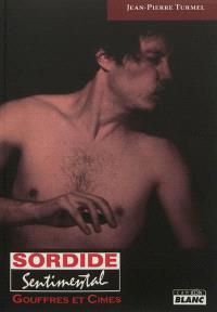 Sordide sentimental. Volume 2, Gouffres & cimes