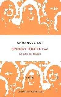 Spooky Tooth, Two : ce pou qui tousse