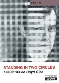 Standing in two circles : les écrits de Boyd Rice