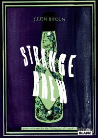 Strange brew : pour une étude de l'histoire du rock