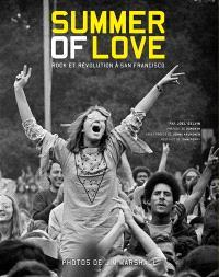 Summer of love : rock et révolution à San Francisco