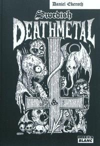 Swedish death metal : histoire d'une scène extrême