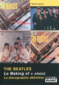 The Beatles : le making of, l'argus, la discographie définitive