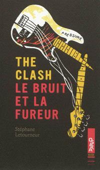 The Clash, le bruit et la fureur