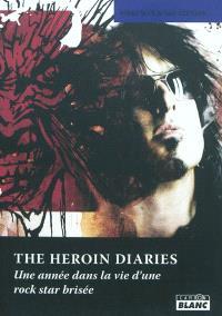 The heroin diaries : une année dans la vie d'une rock star brisée