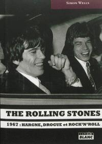 The Rolling Stones : 1967, hargne, drogue et rock'n'roll