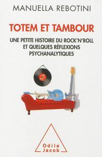 Totem et tambour : une petite histoire du rock'n'roll et quelques réflexions psychanalytiques
