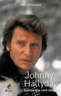 Johnny Hallyday : l'homme aux cent visages