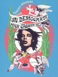 Un démocrate : Mick Jagger, 1960-1969