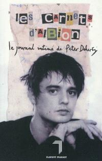 Les carnets d'Albion : le journal intime de Peter Doherty