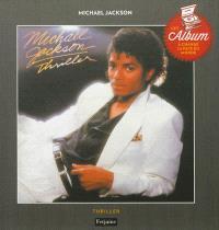 Michael Jackson : Thriller : cet album à changé la face du monde