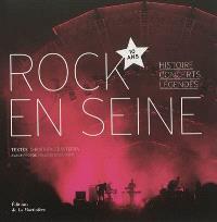 Rock en Seine, 10 ans : histoire, concerts, légendes
