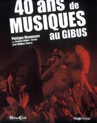 40 ans de musiques au Gibus