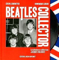 Beatles collector : la fabuleuse collection de Jacques Volcouve