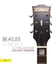 Beatles forever : la collection Julian Lennon