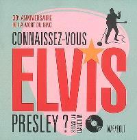 Connaissez-vous Elvis Presley ? : 30e anniversaire de la mort du King