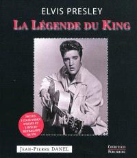 Elvis Presley : la légende du King