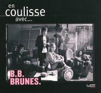 En coulisse avec BB Brunes