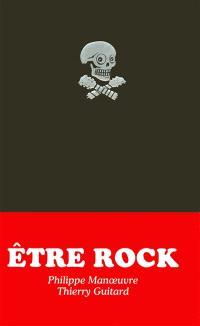 Etre rock : 113 mantras pour le rocker moderne